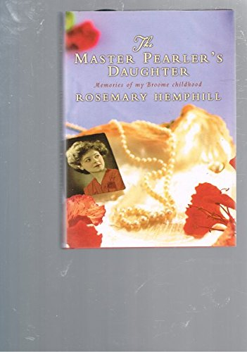 THE MASTER PEARLER'S DAUGHTER: Memories of a: Rosemary Hemphill