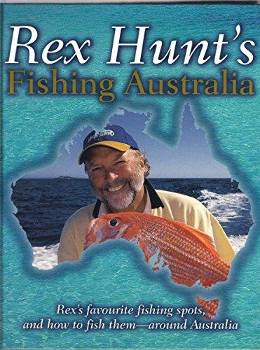 9781405036191: Rex Hunt's Fishing Australia : Rex's Favourite Fishing Spots, and How to Fish Them Around Australia