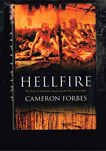 9781405036504: HELLFIRE - The Story of Australia, Japan and the Prisoners of War