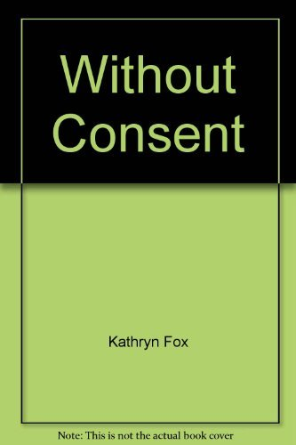 9781405037068: Without Consent