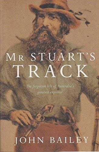 9781405037303: Mr Stuart's Track: The Forgotten Life of Australia's Greatest Explorer