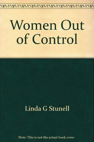 Women Out of Control: Linda G Stunell