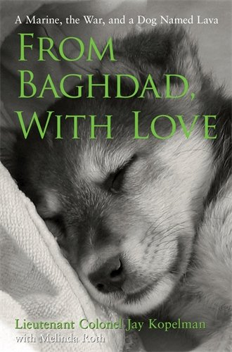 From Baghdad, With Love A Marine, The War, and a Dog Named Lava
