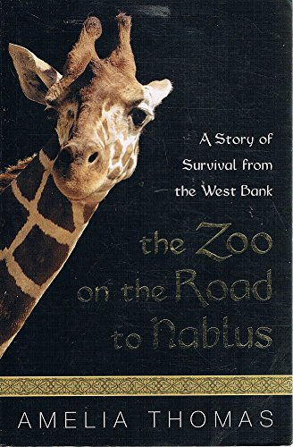 9781405038843: The Zoo on the Road to Nablus: A Story of Survival from the West Bank