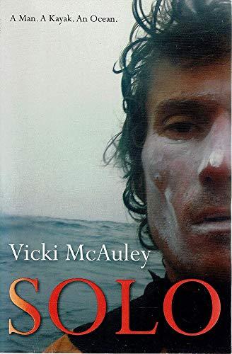 Solo: A Man. A Kayak. An Ocean.: McAuley, Vicki