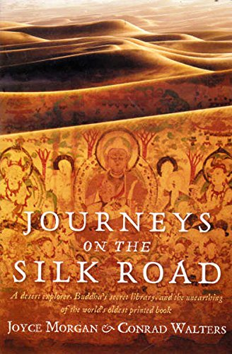 9781405040419: Journeys on the Silk Road: A Desert Explorer, Buddha's Secret Library, and the Unearthing of the World's Oldest Printed Book