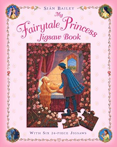 My Fairytale Princess Jigsaw Book: Bailey, Sian