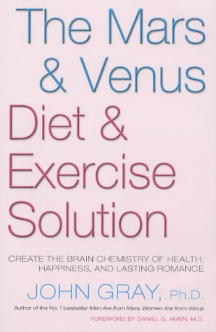 9781405040945: The Mars and Venus Diet and Exercise Solution : Create the Brain Chemistry of Health, Happiness, and Lasting Romance