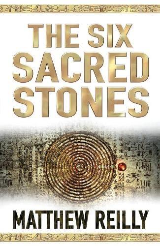 The Six Sacred Stones: MATTHEW REILLY
