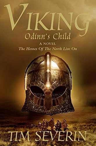 Viking: Odinn's Child : Book 1: Tim Severin