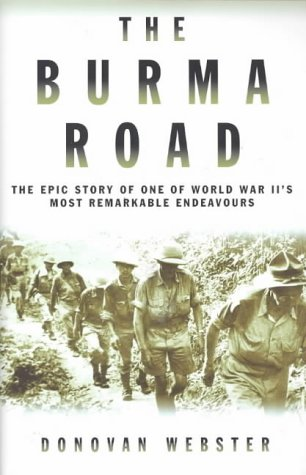 9781405041461: The Burma Road: The Epic Story of One of World War II's Most Remarkable Endeavours