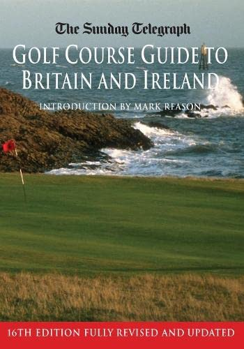 9781405041706: The Sunday Telegraph Golf Course Guide to Britain and Ireland