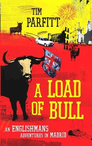 9781405046206: A Load of Bull: An Englishman's Adventures in Madrid