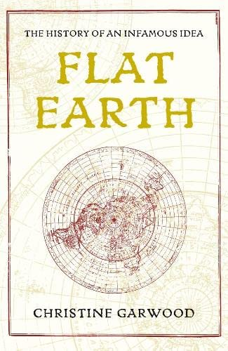 9781405047029: Flat Earth the History of an Infamous Idea