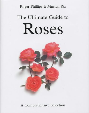 9781405049207: The Ultimate Guide to Roses: A Comprehensive Selection