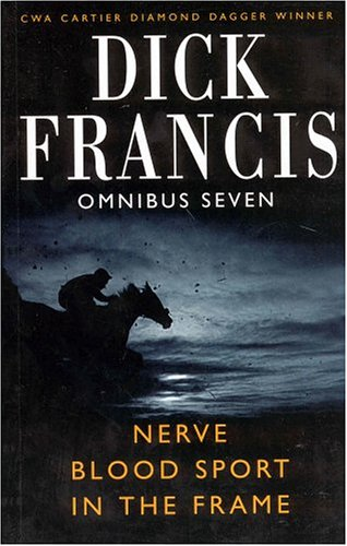 9781405049306: Dick Francis Omnibus 7: Blood Sport, Nerve, In the Frame (No. 7)