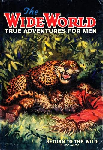 9781405049313: The Wide World: True Adventures For Men