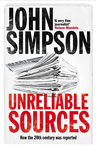 9781405050050: Unreliable Sources: How the Twentieth Century Was Reported