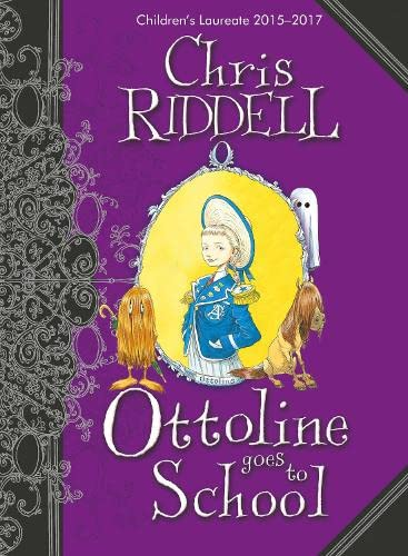 Ottoline Goes to School: Chris Riddell