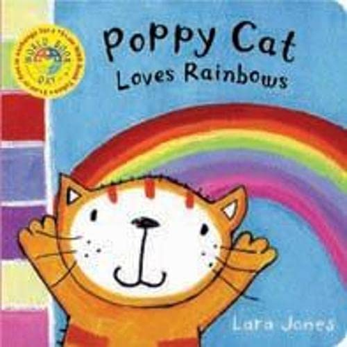 Poppy Cat World Book Day Book: Poppy Cat Loves Rainbows (9781405051316) by Jones, Lara