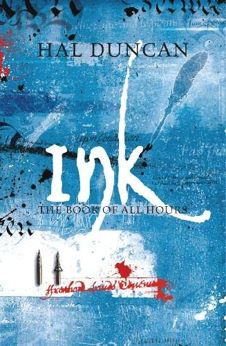 Ink: The Book of All Hours: 2: Hal Duncan