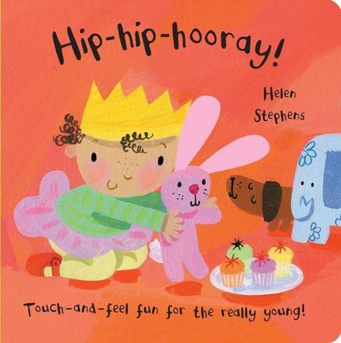Baby Days: Hip-hip-hooray! (Touch and Feel Fun)