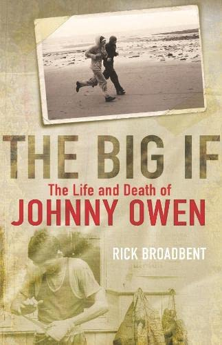 9781405052986: The Big If: The Life and Death of Johnny Owen