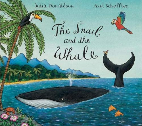 The Snail and the Whale: Donaldson, Julia