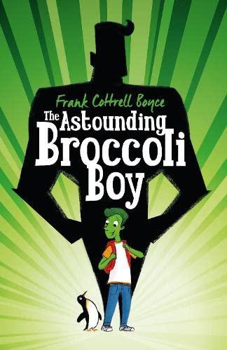 9781405054676: The Astounding Broccoli Boy