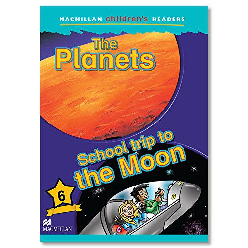 9781405057240: Macmillan Children's Readers: Level 6: The Planets/School Trip to the Moon