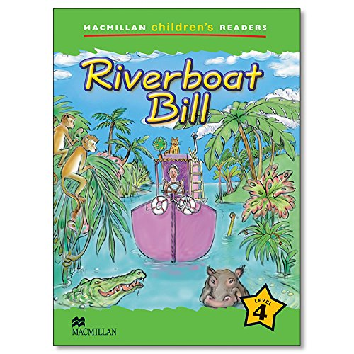 9781405057288: Riverboat Bill: Level 4 (Macmillan Children's Readers (International))