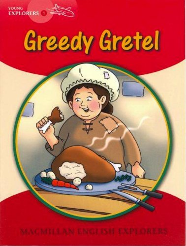 Young Explorers 1 Greedy Gretel (Paperback): Macmillan Education