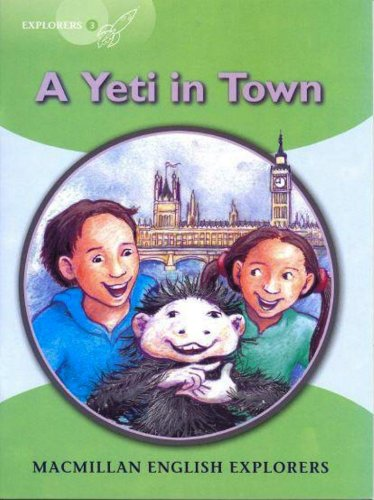 9781405060127: YETI IN TOWN, A -Explorers 3: A Yeti Comes to Town