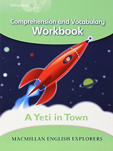 9781405060905: Explorers Level 3: A Yeti in Town - Comprehension and Vocabulary Workbook (High Level Primary Readers for Middle East ELT Course): A Yeti in Town - Comprehension ... Primary Readers for Middle East ELT Course)