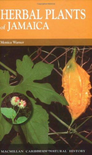 9781405065665: Herbal Plants of Jamaica: Bush Teas, Bush Baths, Flavourings and Spices (MacMillan Caribbean Natural History)