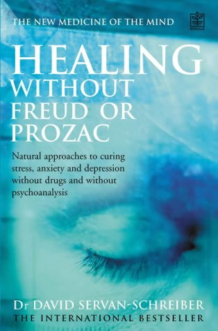 9781405067188: Healing without Freud or Prozac: Natural Approaches to Curing Stress, Anxiety, Depression without Drugs and without Psychotherapy