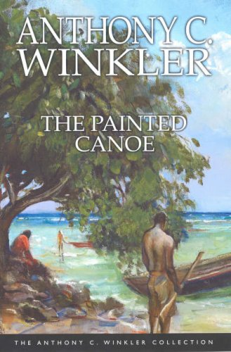 9781405068802: The Painted Canoe (Anthony C. Winkler Collection)