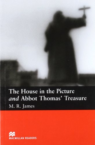 The House in Picture and Abbott Thomas' Treasure: James, M. R.