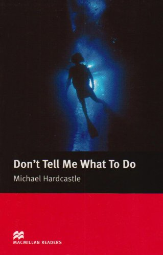 9781405072649: Don t Tell Me What to Do Macmillan reader Elementary level