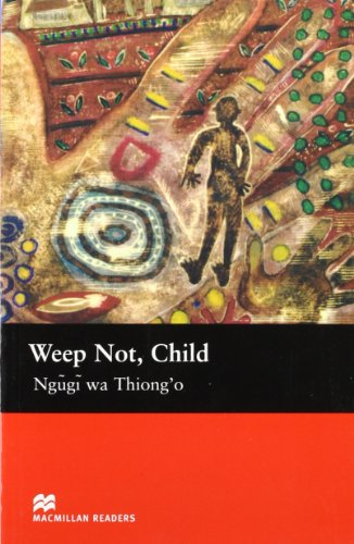 9781405073318: Weep Not, Child (Macmillan Readers)