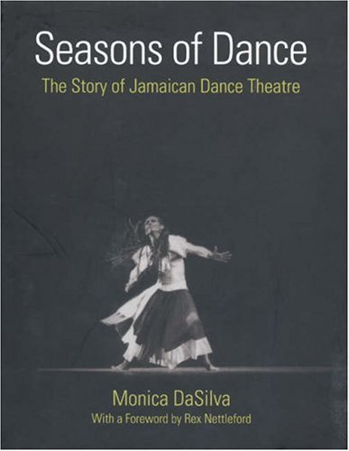 Seasons of Dance: The Story of Jamaican: Monica DaSilva