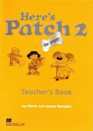 9781405074698: Here's Patch the Puppy: Here's Patch the Puppy 2 Teacher's Book International Level 2