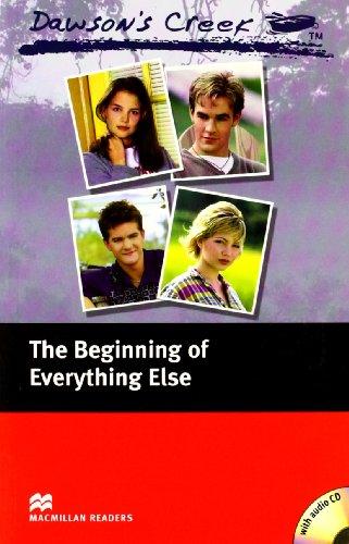 9781405076425: Dawson's Creek: Elementary: The Beginning of Everything Else (Macmillan Readers)