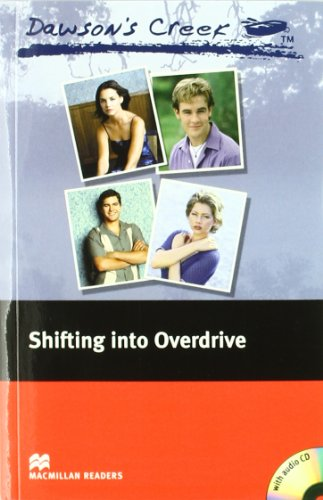 9781405076487: Dawson's Creek: Elementary: Shifting into Overdrive (Macmillan Readers)
