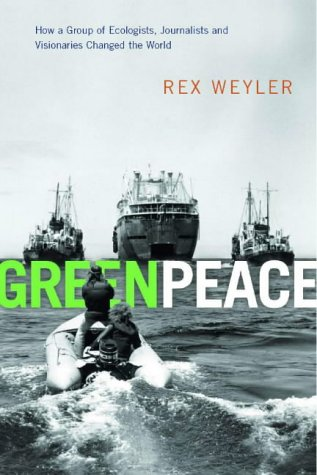 9781405077354: Greenpeace: The Inside Story: How a Group of Ecologists, Jounalists and Visionaries Changed the World