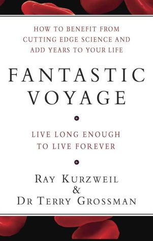 9781405077606: Fantastic Voyage: How to Benefit from Cutting Edge Science and Add Years to Your Life