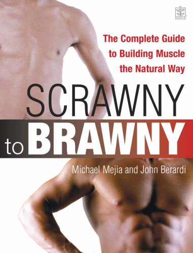 9781405077699: Scrawny to Brawny: The Complete Guide to Building Muscle the Natural Way
