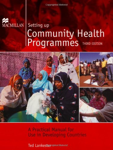 9781405086028: Setting Up Community Health Programmes: A Practical Manual for Use in Developing Countries