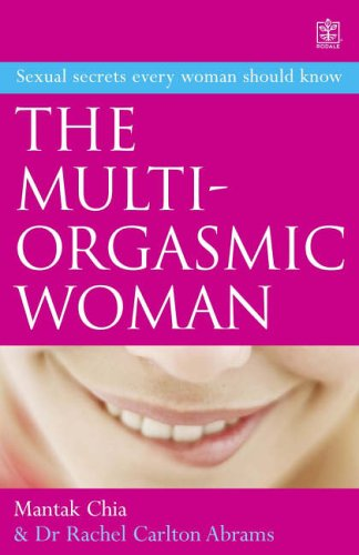 9781405087735: Multi-Orgasmic Woman: Discover Your Full Desire, Pleasure, and Vitality