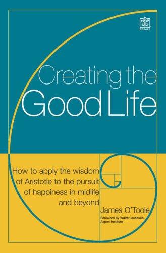 9781405087865: Creating the Good Life